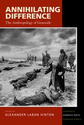 Annihilating DifferenceThe Anthropology of Genocide