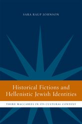 Historical Fictions and Hellenistic Jewish IdentityThird Maccabees in Its Cultural Context