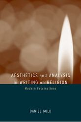 Aesthetics and Analysis in Writing on ReligionModern Fascinations