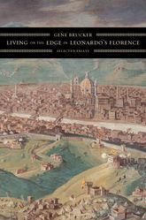 Living on the Edge in Leonardo's FlorenceSelected Essays