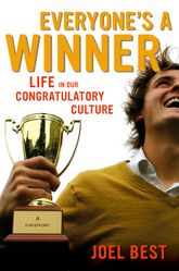 Everyone's a WinnerLife in Our Congratulatory Culture