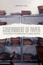 Government of PaperThe Materiality of Bureaucracy in Urban Pakistan