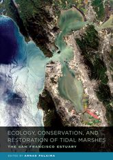 Ecology, Conservation, and Restoration of Tidal Marshes: The San Francisco Estuary