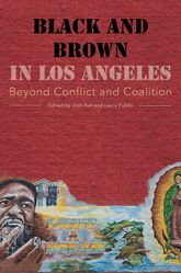 Black and Brown in Los AngelesBeyond Conflict and Coalition