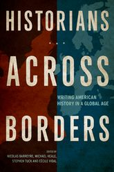 Historians across BordersWriting American History in a Global Age