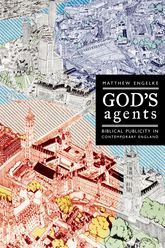 God's AgentsBiblical Publicity in Contemporary England