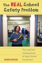 The Real School Safety ProblemThe Long-Term Consequences of Harsh School Punishment