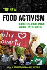 New Food ActivismOpposition, Cooperation, and Collective Action