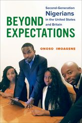 Beyond ExpectationsSecond-Generation Nigerians in the United States and Britain