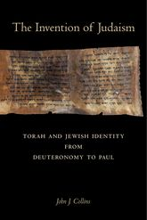 Invention of JudaismTorah and Jewish Identity from Deuteronomy to Paul$
