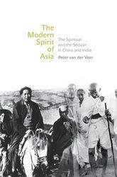 The Modern Spirit of AsiaThe Spiritual and the Secular in China and India