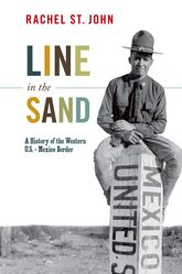 Line in the SandA History of the Western U.S.-Mexico Border$