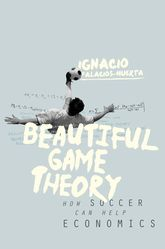 Beautiful Game TheoryHow Soccer Can Help Economics$