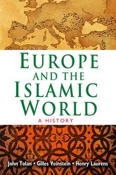 Europe and the Islamic World – A History - University Press Scholarship Online