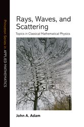 Rays, Waves, and ScatteringTopics in Classical Mathematical Physics