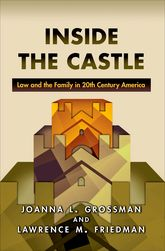 Inside the CastleLaw and the Family in 20th Century America