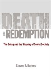Death and RedemptionThe Gulag and the Shaping of Soviet Society