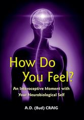 How Do You Feel?An Interoceptive Moment with Your Neurobiological Self