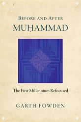 Before and After MuhammadThe First Millennium Refocused