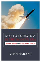 Nuclear Strategy in the Modern EraRegional Powers and International Conflict$