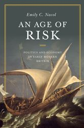 An Age of RiskPolitics and Economy in Early Modern Britain