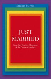 Just MarriedSame-Sex Couples, Monogamy, and the Future of Marriage$