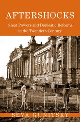 AftershocksGreat Powers and Domestic Reforms in the Twentieth Century
