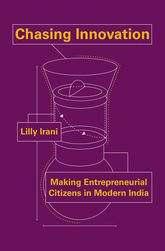 Chasing InnovationMaking Entrepreneurial Citizens in Modern India