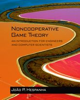 Noncooperative Game TheoryAn Introduction for Engineers and Computer Scientists