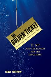 The Golden TicketP, NP, and the Search for the Impossible