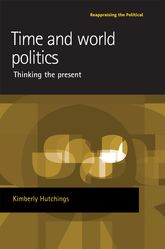 Time and World PoliticsThinking the Present$