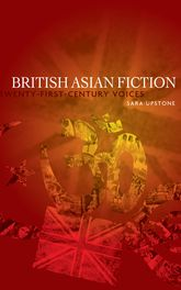 British Asian Fiction: Twenty-first Century Voices