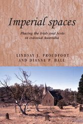 Imperial Spaces: Placing the Irish and Scots in Colonial Australia