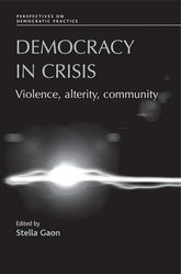 Democracy in Crisis: Violence, Alterity, Community
