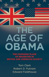 The Age of ObamaThe Changing Place of Minorities in British and American Society