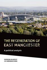 The regeneration of east Manchester: A political analysis