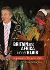 Britain and Africa Under Blair: In Pursuit of the Good State