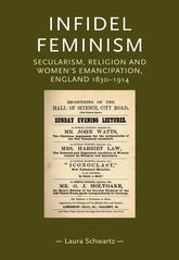 Infidel feminismSecularism, religion and women's emancipation, England 1830–1914