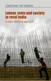 """Labour, state and society in rural India""A class-relational approach$"