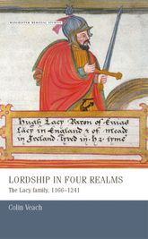 Lordship in four realms: The Lacy family, 11661241