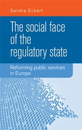The social face of the Regulatory StateReforming public services in Europe$
