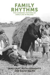 Family rhythmsThe changing textures of family life in Ireland