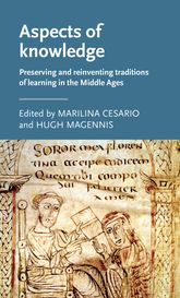 Aspects of knowledgePreserving and reinventing traditions of learning in the Middle Ages