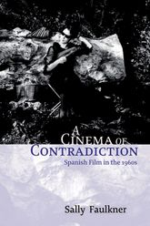 A Cinema of ContradictionSpanish Film in the 1960s