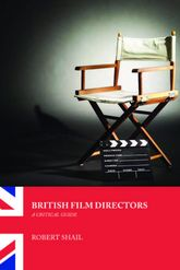 British Film DirectorsA Critical Guide