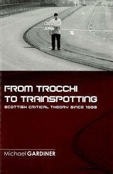From Trocchi to TrainspottingScottish Critical Theory Since 1960