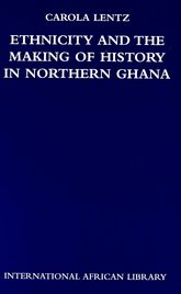 Ethnicity and the Making of History in Northern Ghana