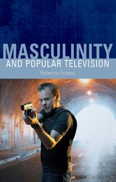 Masculinity and Popular Television