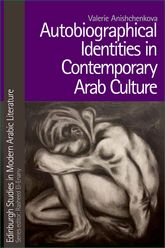 Autobiographical Identities in Contemporary Arab Culture