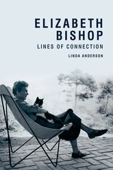 Elizabeth BishopLines of Connection